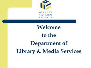 Welcome to the  Department of  Library & Media Services