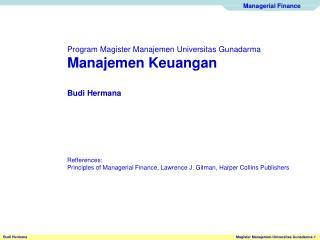 Program Magister Manajemen Universitas Gunadarma Manajemen Keuangan Budi Hermana