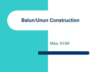 Balun/Unun Construction