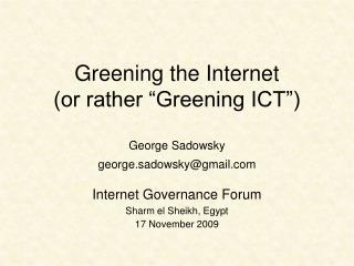 """Greening the Internet (or rather """"Greening ICT"""")"""