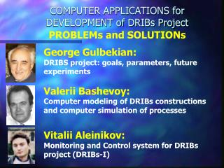COMPUTER APPLICATIONS for  DEVELOPMENT of DRIBs Project