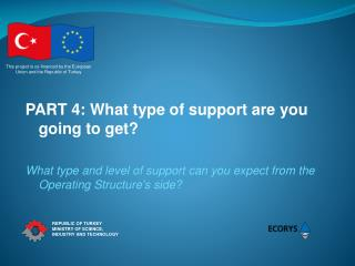 PART  4 :  What type of support are you going to get?
