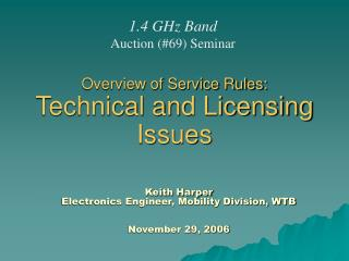 Overview of Service Rules: Technical and Licensing Issues