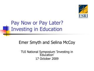 Pay Now or Pay Later? Investing in Education