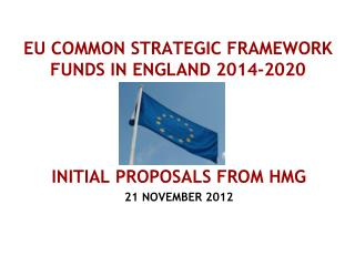 EU COMMON STRATEGIC FRAMEWORK FUNDS IN ENGLAND 2014-2020