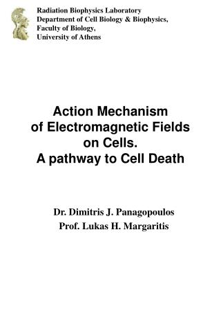 Action Mechanism  of Electromagnetic Fields  on Cells. A pathway to Cell Death