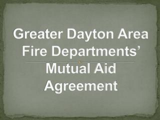 Greater Dayton Area Fire Departments' Mutual Aid Agreement