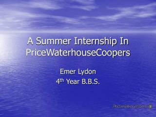 A Summer Internship In PriceWaterhouseCoopers