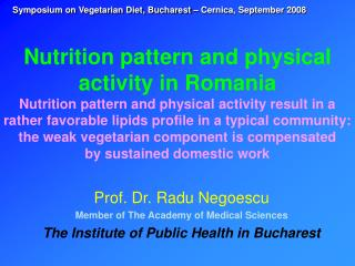 Prof. Dr. Radu Negoescu Member of The Academy of Medical Sciences