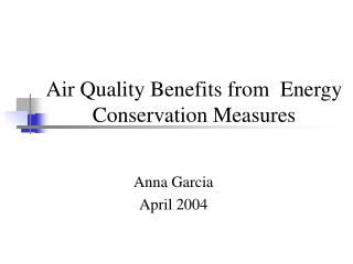 Air Quality Benefits from  Energy Conservation Measures