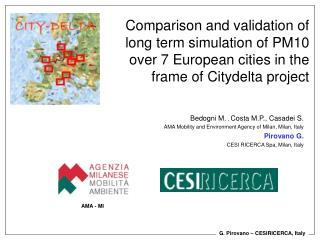 Bedogni M.  ,  Costa M.P., Casadei S. AMA Mobility and Environment Agency of Milan, Milan, Italy