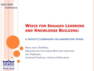 Wikis for  Engaged  Learning and Knowledge Building: a faculty/librarian collaboration model