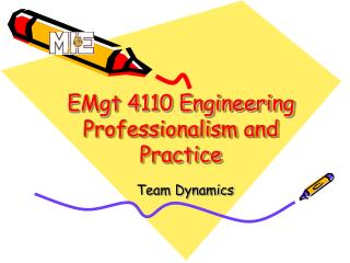 EMgt 4110 Engineering Professionalism and Practice