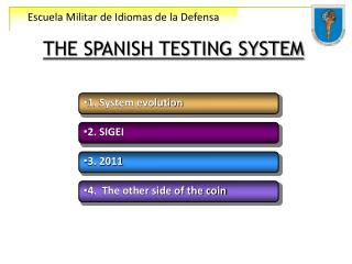 THE SPANISH TESTING SYSTEM