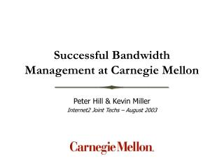 Successful Bandwidth Management at Carnegie Mellon
