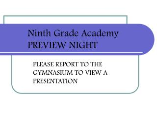 Ninth Grade Academy PREVIEW NIGHT