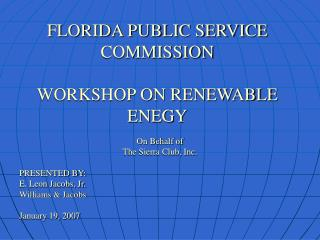 FLORIDA PUBLIC SERVICE COMMISSION WORKSHOP ON RENEWABLE ENEGY