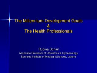The Millennium Development Goals  & The Health Professionals
