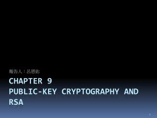 Chapter 9 Public-Key Cryptography and RSA