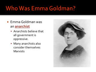Who Was Emma Goldman?