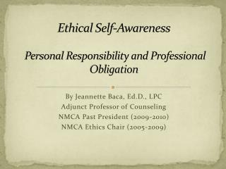 Ethical Self-Awareness  Personal Responsibility and Professional Obligation