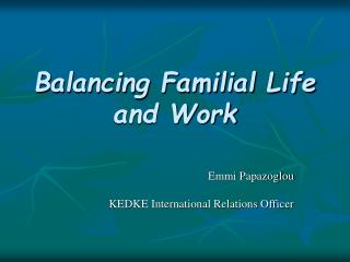 Balancing Familial Life and Work