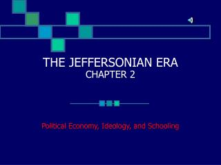 THE JEFFERSONIAN ERA CHAPTER 2