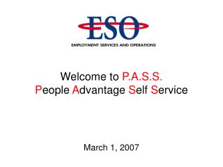 Welcome to  P.A.S.S. P eople  A dvantage  S elf  S ervice