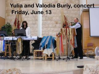 Yulia and Valodia Buriy, concert  Friday, June 13