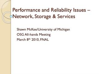 Performance and Reliability Issues – Network, Storage & Services
