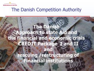 The Danish Competition Authority The Danish  Approach to state Aid and