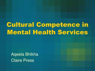 Cultural Competence in Mental Health Services