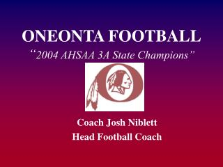 "ONEONTA FOOTBALL "" 2004 AHSAA 3A State Champions"""