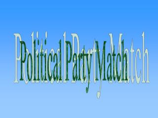 Political Party Match