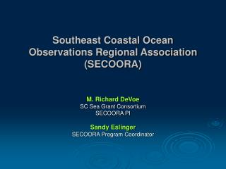 Southeast Coastal Ocean Observations Regional Association SECOORA