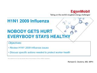 H1N1 2009 Influenza NOBODY GETS HURT EVERYBODY STAYS HEALTHY