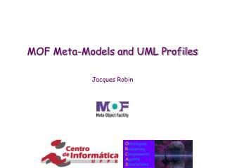 MOF Meta-Models and UML Profiles