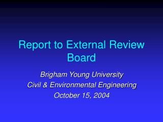 Report to External Review Board