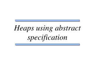 Heaps using abstract specification