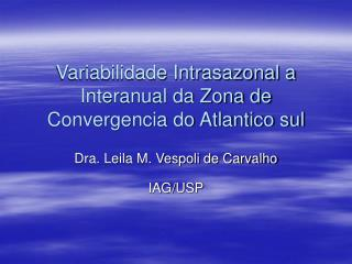 Variabilidade Intrasazonal a Interanual da Zona de Convergencia do Atlantico sul