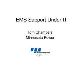 EMS Support Under IT
