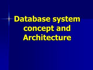 Database system concept and Architecture