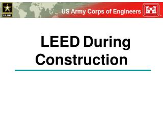 LEED During Construction