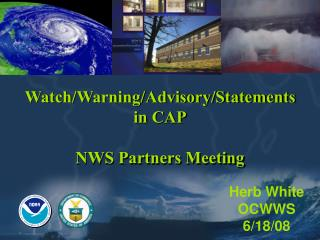 Watch/Warning/Advisory/Statements in CAP NWS Partners Meeting