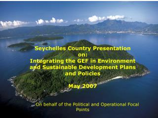 Seychelles Country Presentation on: