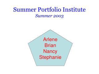 Summer Portfolio Institute Summer 2003
