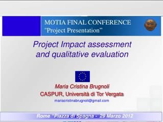 MOTIA FINAL CONFERENCE   ''Project Presentation ""