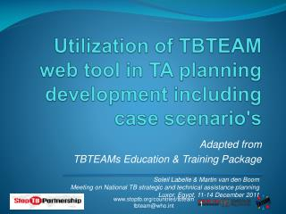 Utilization of TBTEAM web tool in TA planning development including case  scenario's