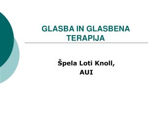 GLASB A IN GLASBENA TERAPIJA