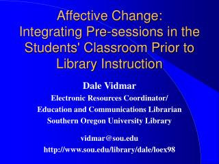 Dale Vidmar Electronic Resources Coordinator/  Education and Communications Librarian
